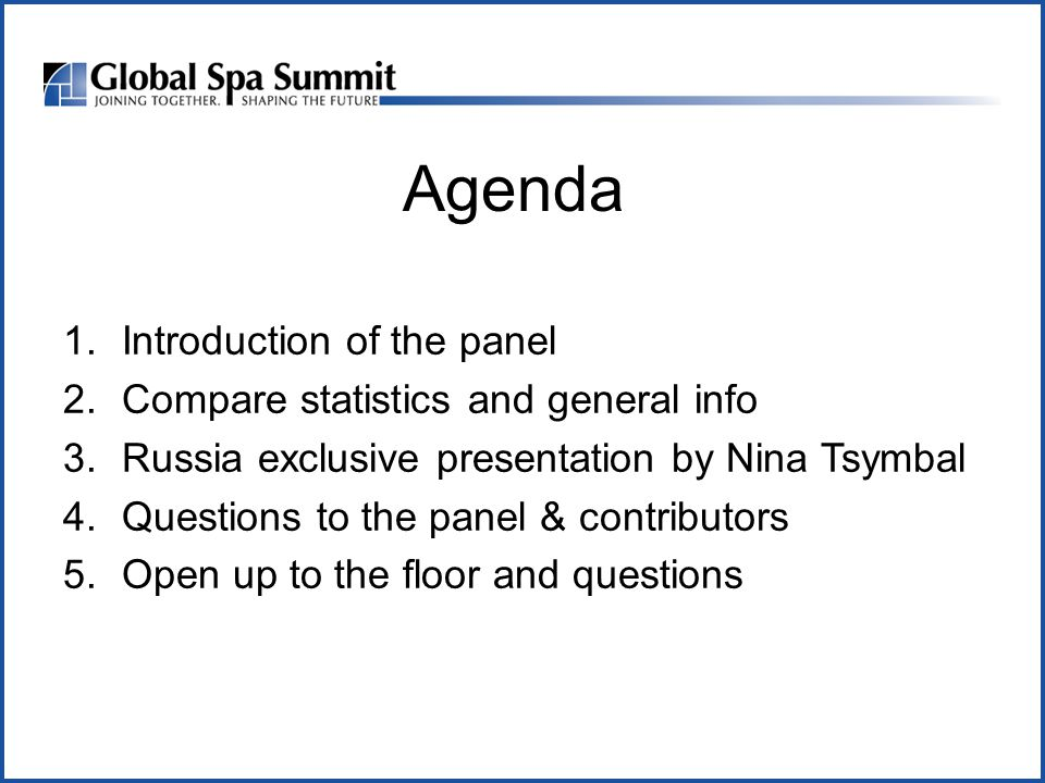 Agenda 1.Introduction of the panel 2.Compare statistics and general info 3.Russia exclusive presentation by Nina Tsymbal 4.Questions to the panel & co