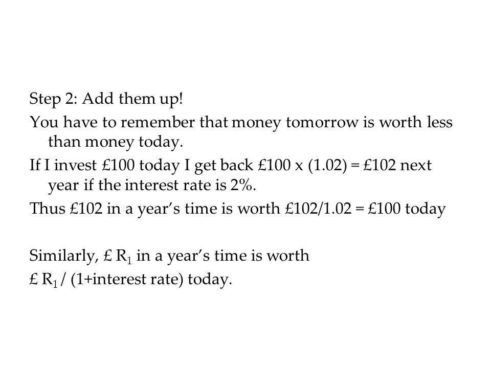 Present Discounted Value PDV = R 0 + R 1 + R 2 + R 3 + (1+r) 1 (1+r) 2 (1+r) 3