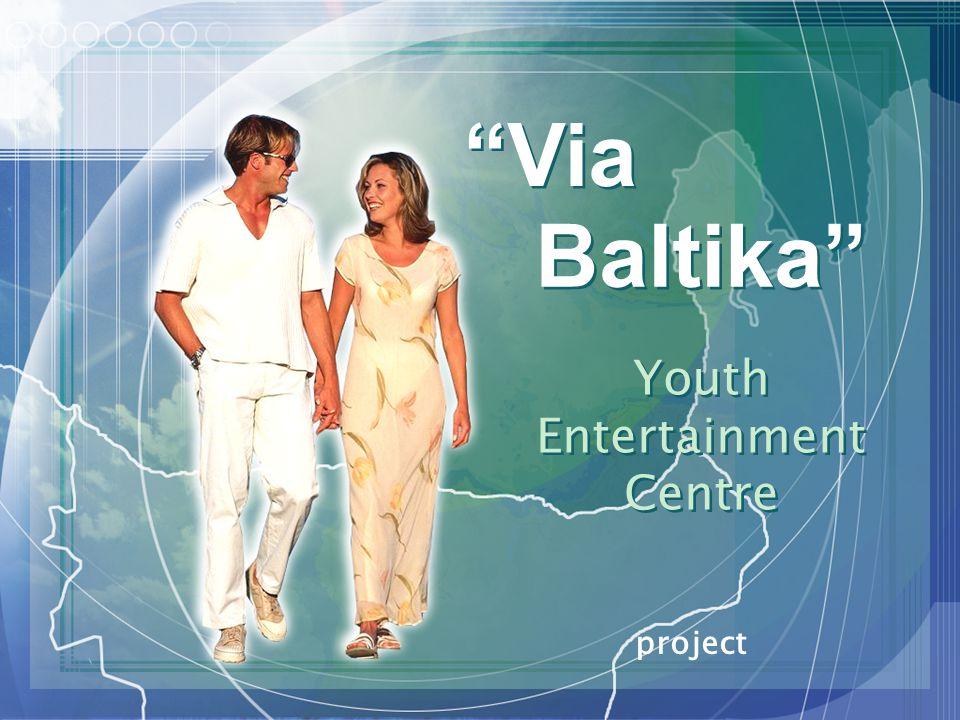 Via Via project Baltika Youth Entertainment Centre Youth Entertainment Centre
