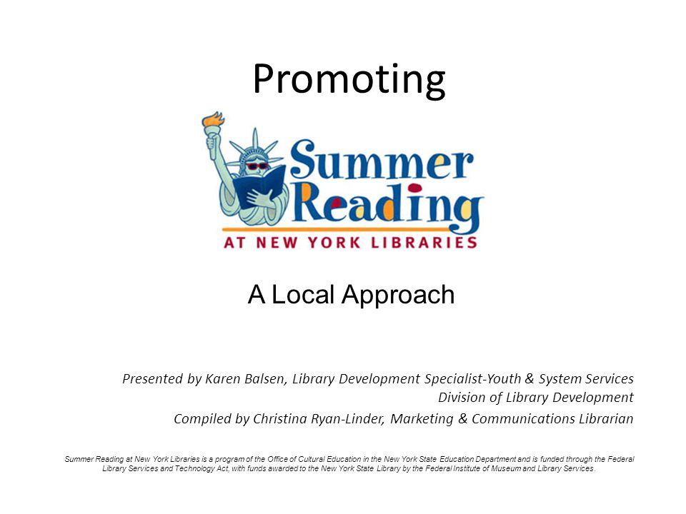 Promoting Presented by Karen Balsen, Library Development Specialist-Youth & System Services Division of Library Development Compiled by Christina Ryan