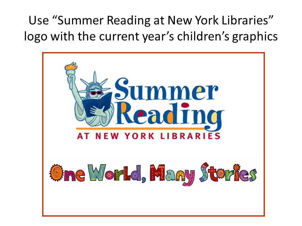 Use Summer Reading at New York Libraries logo with the current years childrens graphics