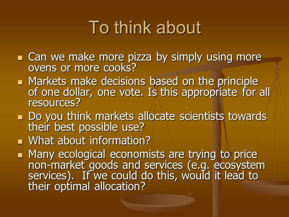 To think about Can we make more pizza by simply using more ovens or more cooks? Can we make more pizza by simply using more ovens or more cooks? Marke