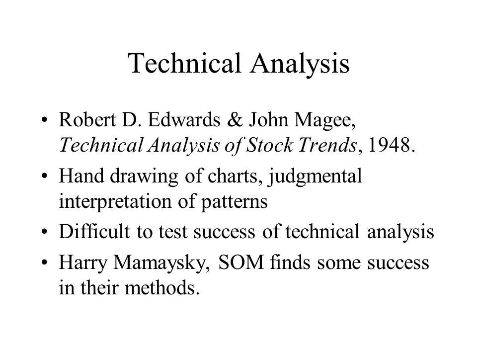 Technical Analysis Robert D. Edwards & John Magee, Technical Analysis of Stock Trends, 1948. Hand drawing of charts, judgmental interpretation of patt