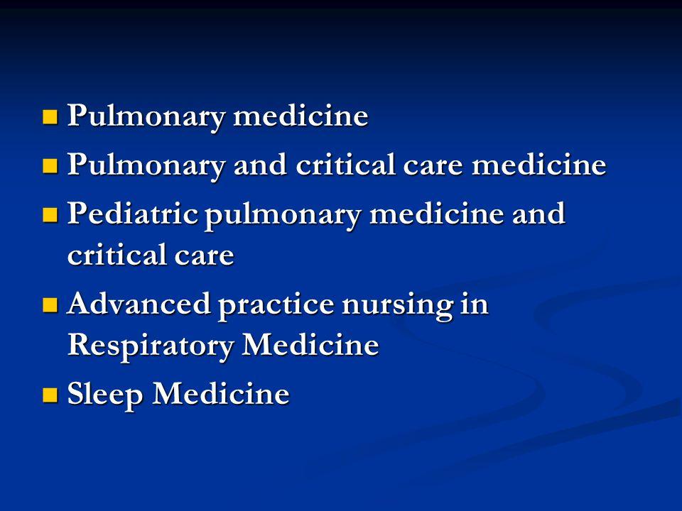 Pulmonary medicine Pulmonary medicine Pulmonary and critical care medicine Pulmonary and critical care medicine Pediatric pulmonary medicine and criti