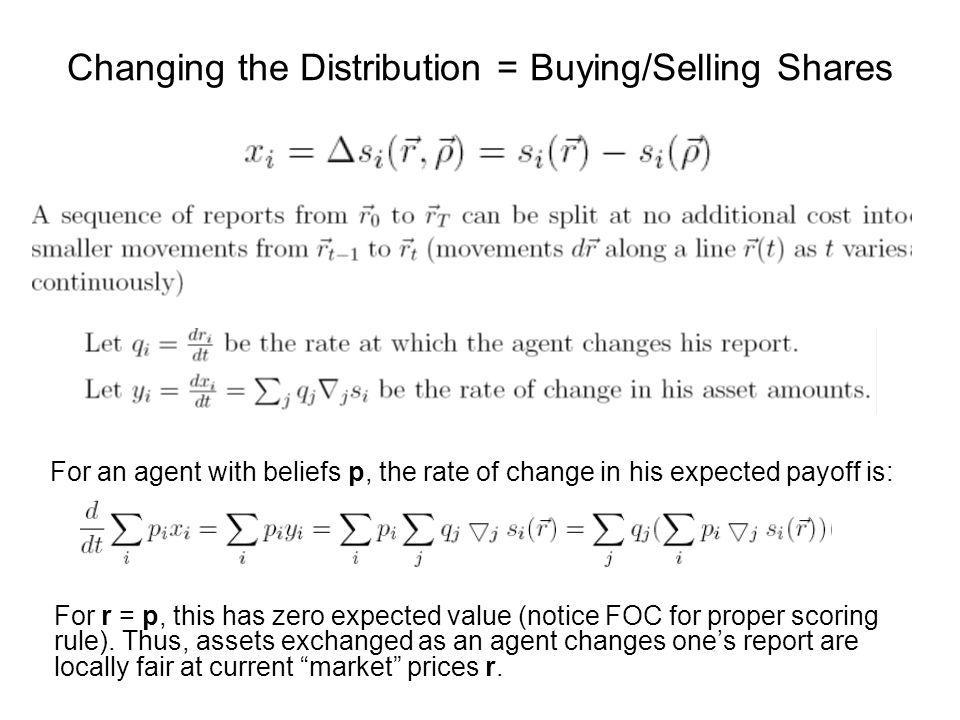 So, we can think of a market scoring rule as a automated inventory-based market maker with: –Zero bid-ask spread for infinitesimal trades (which we showed in the previous slide) –An internal state described by inventory of assets –Instantaneous price: –Market maker will accept any fair bet s.t.