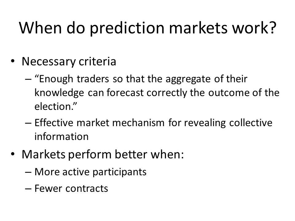 When do prediction markets work.