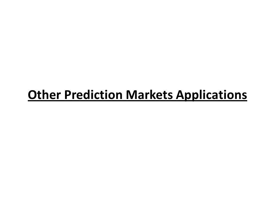 Other Prediction Markets Applications