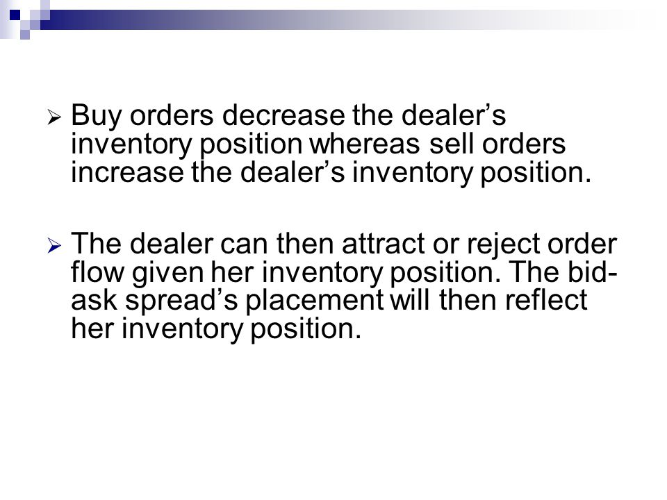 When the dealers inventory position is low, she sets both a high bid price and a high ask price.