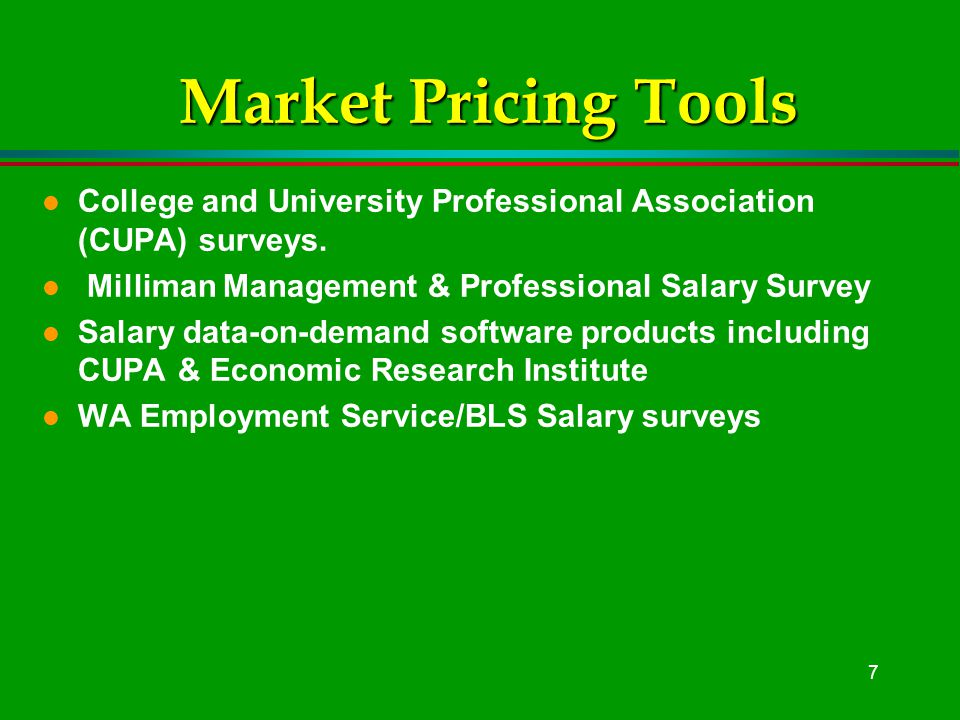 7 Market Pricing Tools l College and University Professional Association (CUPA) surveys.