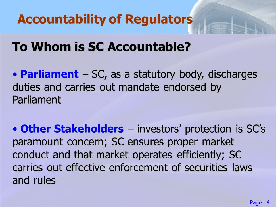 Page : 5 Accountability of Regulators What are the Regulators seeking to promote .