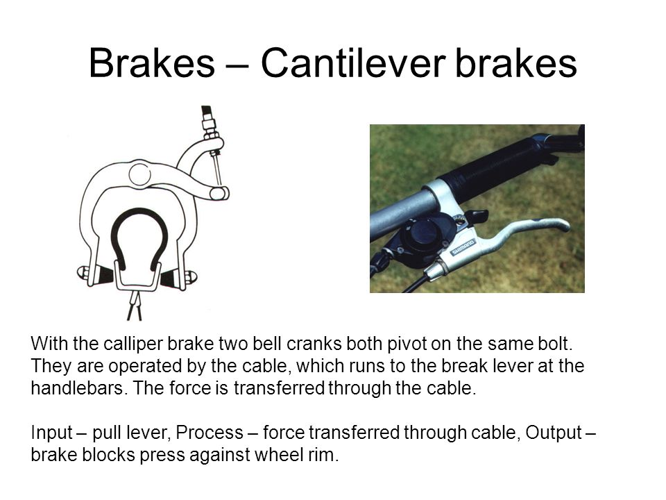 Brakes – Cantilever brakes With the calliper brake two bell cranks both pivot on the same bolt.
