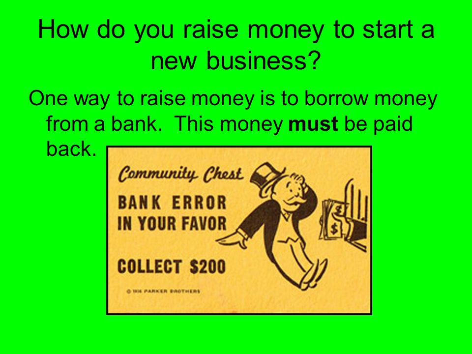 How do you raise money to start a new business.