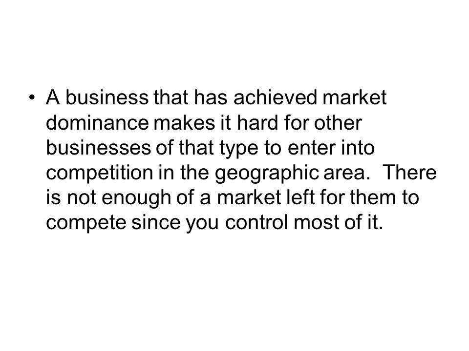 Market dominance doesnt automatically transfer from one area to another.