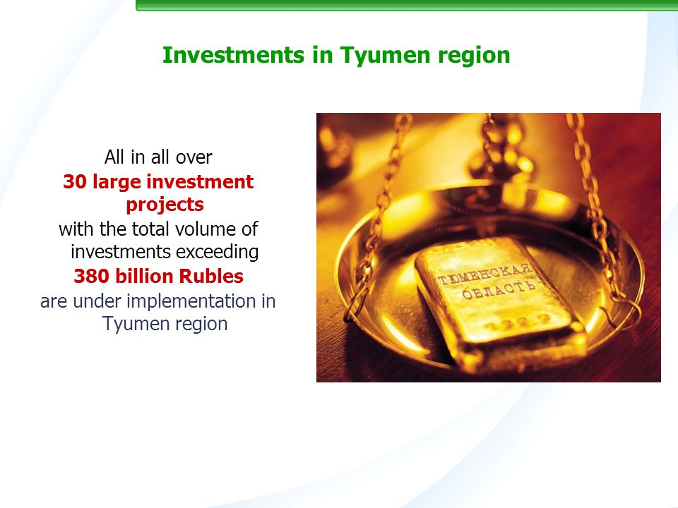 19 Investments in Tyumen region All in all over 30 large investment projects with the total volume of investments exceeding 380 billion Rubles are under implementation in Tyumen region