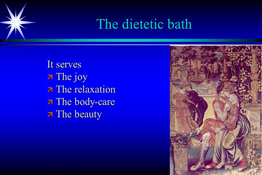 Baln 20 The dietetic bath It serves ä The joy ä The relaxation ä The body-care ä The beauty