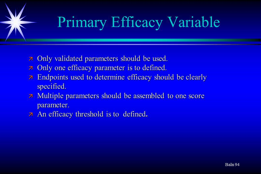 Baln 94 Primary Efficacy Variable ä Only validated parameters should be used.