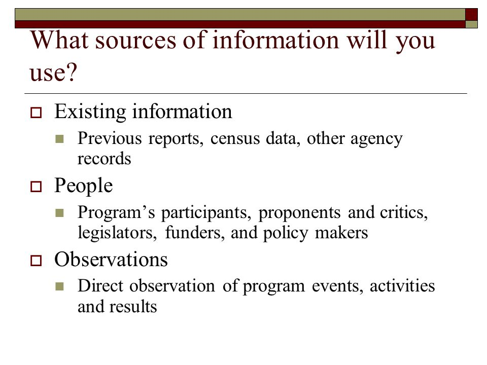 What sources of information will you use.