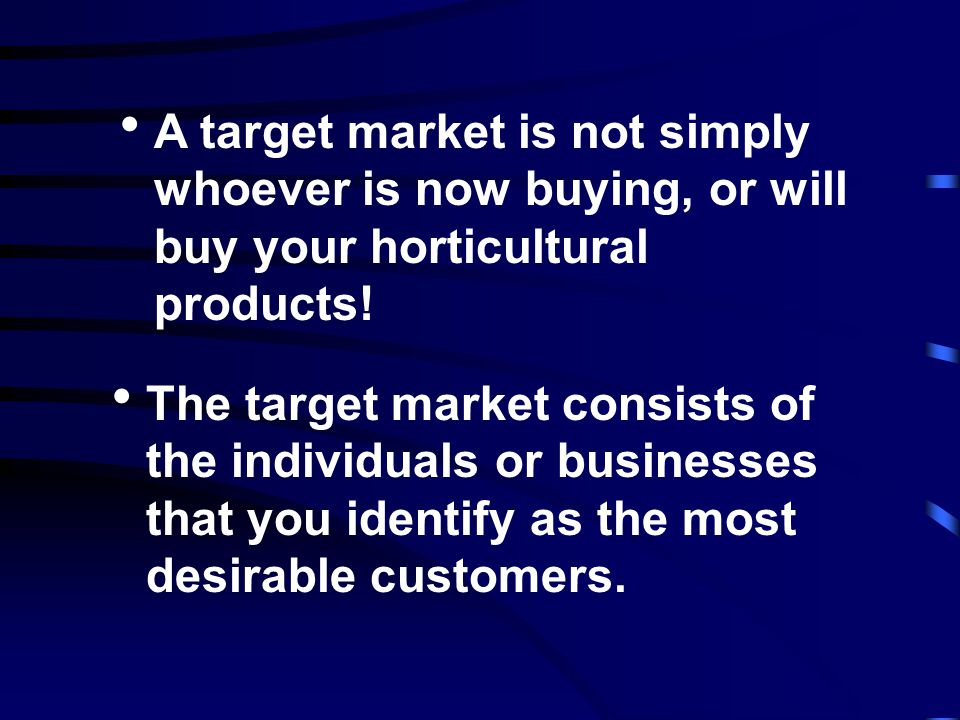 Target markets help to give focus to all aspects of the market plan, especially promotion and pricing. Your choice of target markets will determine yo
