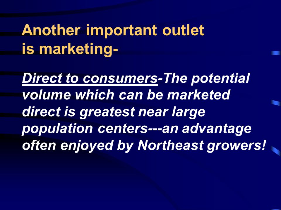 3Organized wholesale markets or terminal markets 3Individual wholesale marketers (wholesale distributors, sales agents, brokers) 3Marketing cooperativ