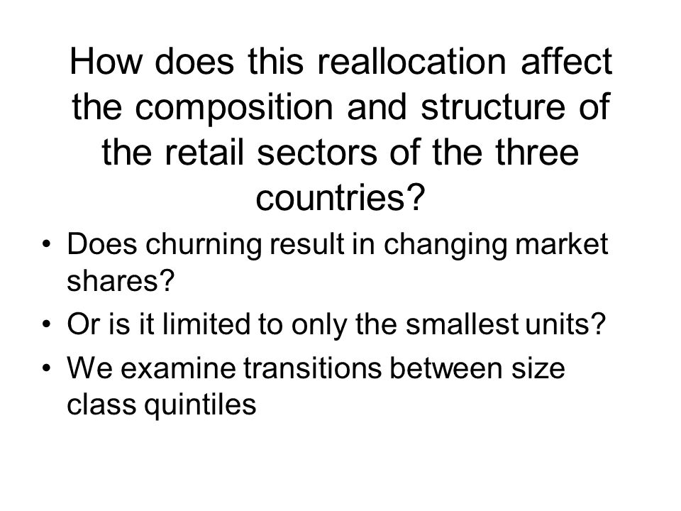 How does this reallocation affect the composition and structure of the retail sectors of the three countries.
