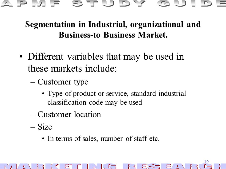 10 Segmentation in Industrial, organizational and Business-to Business Market.