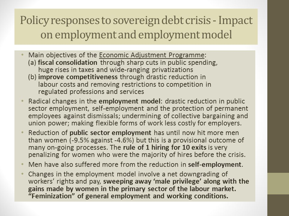 Policy responses to sovereign debt crisis - Impact on employment and employment model Main objectives of the Economic Adjustment Programme: (a) fiscal