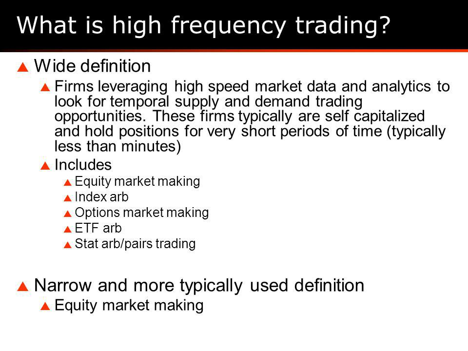 What is high frequency trading.