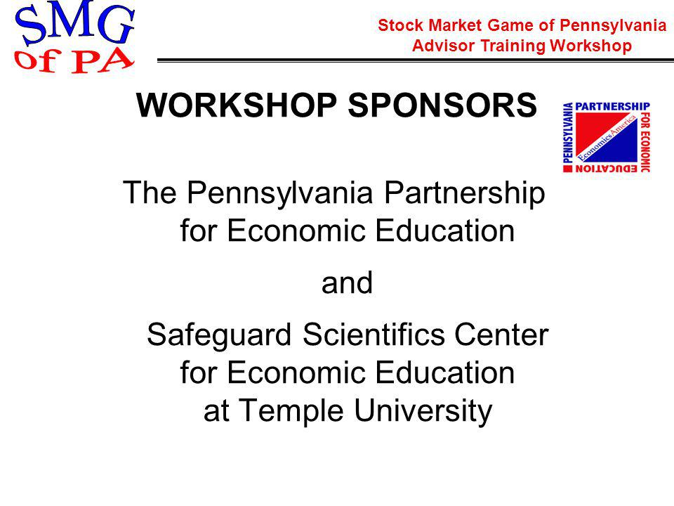 Stock Market Game of Pennsylvania Advisor Training Workshop Interdisciplinary Benefits of the Stock Market Game Technology Spreadsheets On-line Research Presentations Word Processing