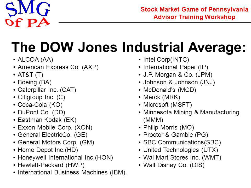 Stock Market Game of Pennsylvania Advisor Training Workshop The DOW Jones Industrial Average: Intel Corp(INTC) International Paper (IP) J.P.