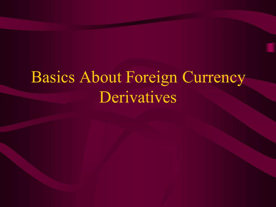 Basics About Foreign Currency Derivatives