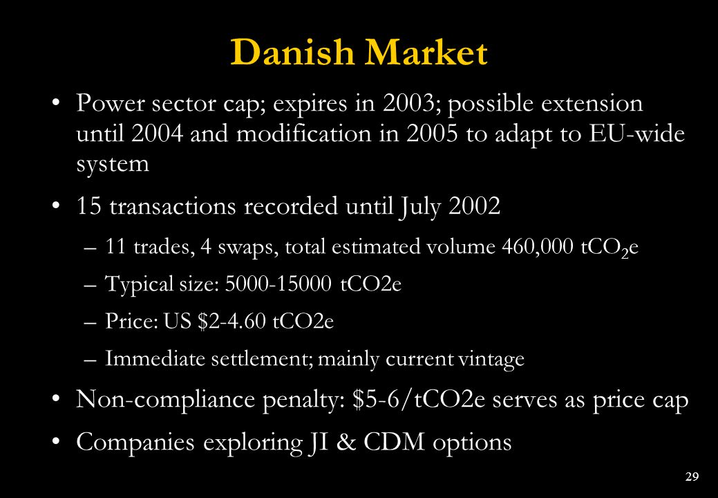 29 Danish Market Power sector cap; expires in 2003; possible extension until 2004 and modification in 2005 to adapt to EU-wide system 15 transactions