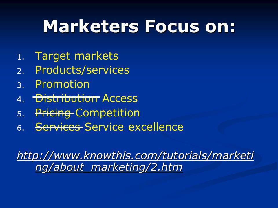 1. 1. Target markets 2. 2. Products/services 3.