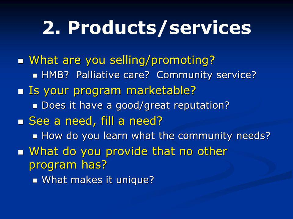 2. Products/services What are you selling/promoting.
