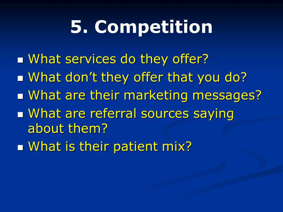 5. Competition What services do they offer. What services do they offer.