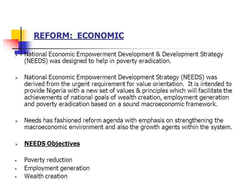 REFORM: ECONOMIC Contd National Poverty Eradication Programme (NAPEP) was established to monitor, coordinate and review all poverty eradication efforts.