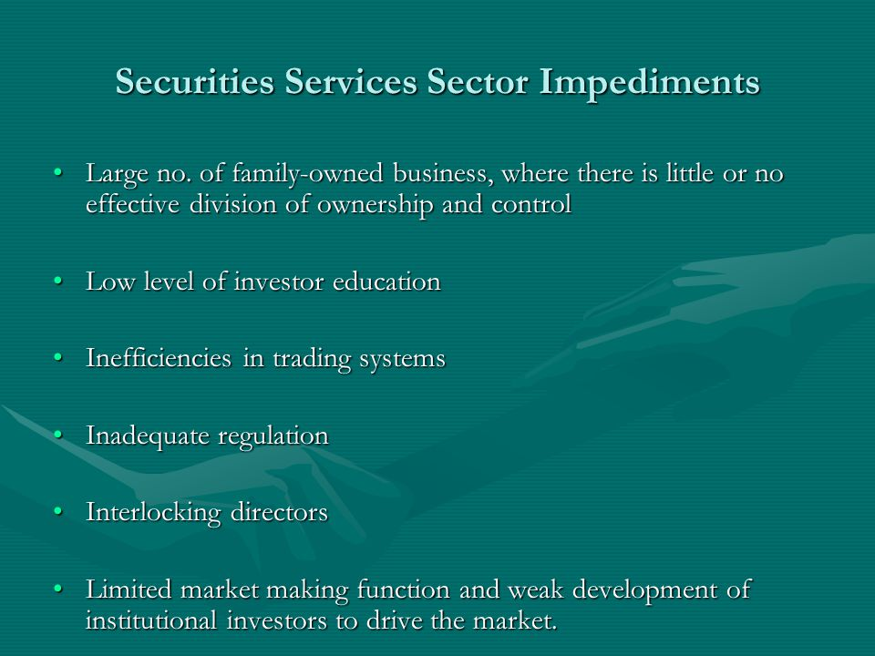 Securities Services Sector Impediments Large no.