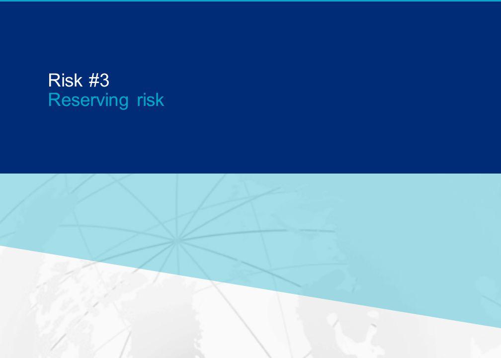 GUY CARPENTER Risk #3 Reserving risk