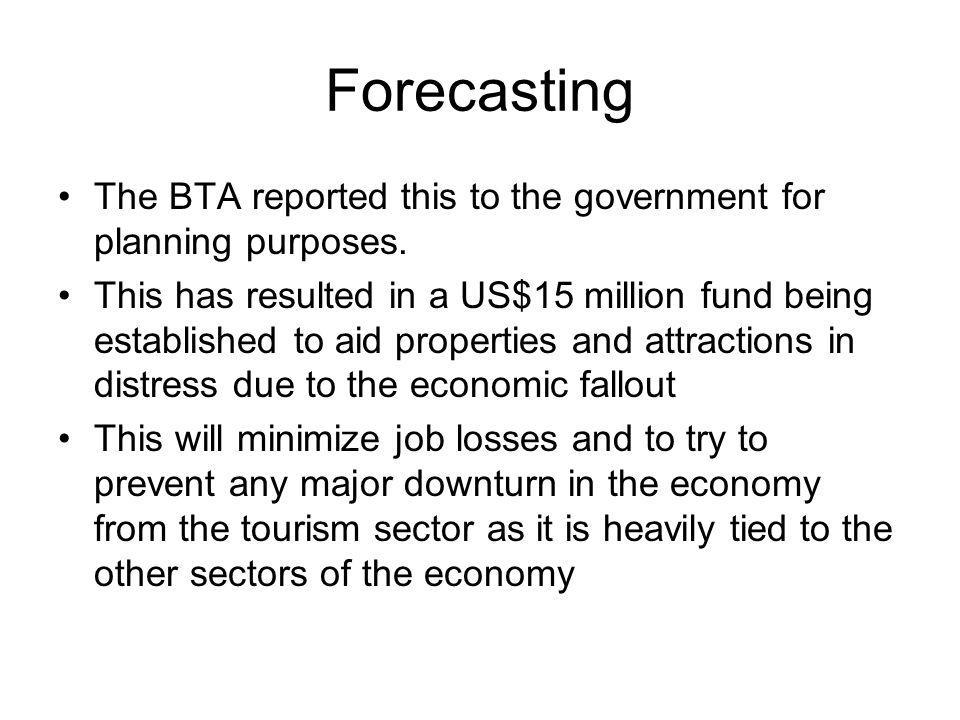 Forecasting The BTA reported this to the government for planning purposes.