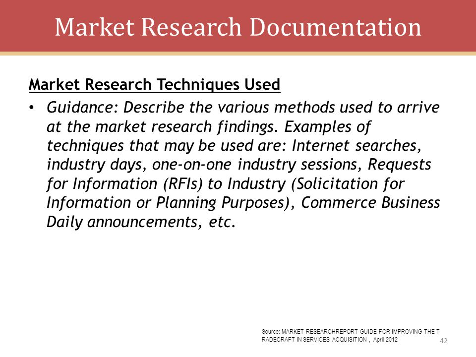 Market Research Documentation Market Research Techniques Used Guidance: Describe the various methods used to arrive at the market research findings.