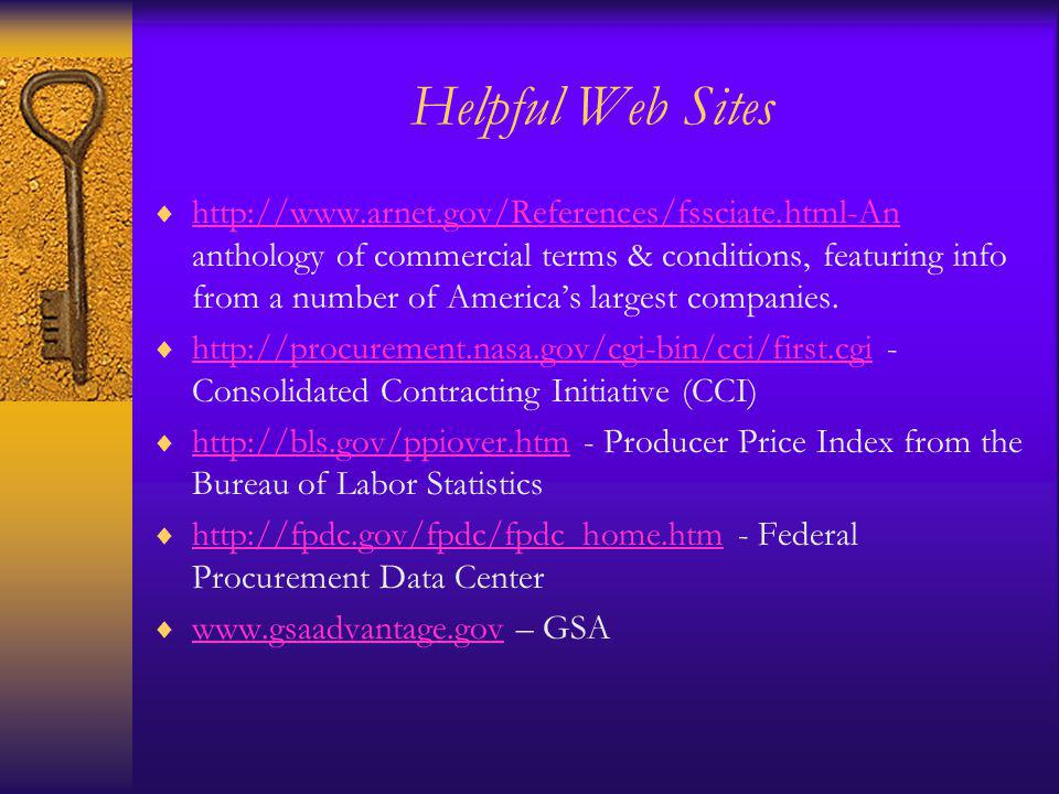 Helpful Web Sites http://www.arnet.gov/References/fssciate.html-An anthology of commercial terms & conditions, featuring info from a number of Americas largest companies.