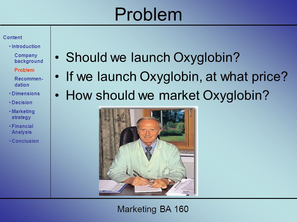 Should we launch Oxyglobin. If we launch Oxyglobin, at what price.