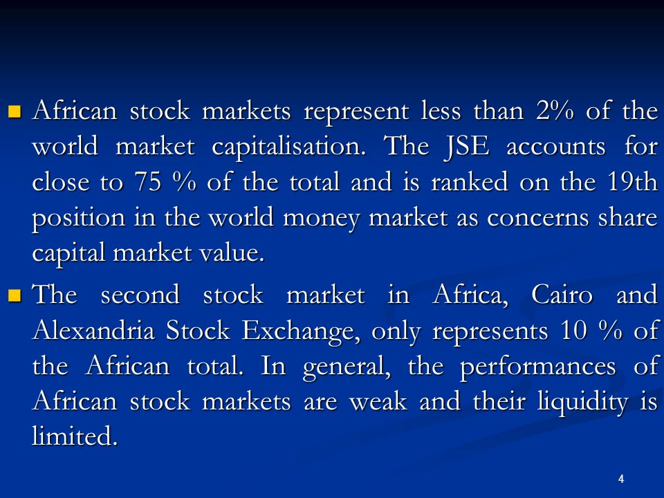 4 African stock markets represent less than 2% of the world market capitalisation.