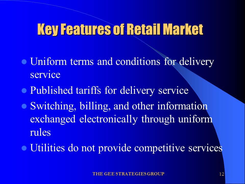 THE GEE STRATEGIES GROUP12 Uniform terms and conditions for delivery service Published tariffs for delivery service Switching, billing, and other info