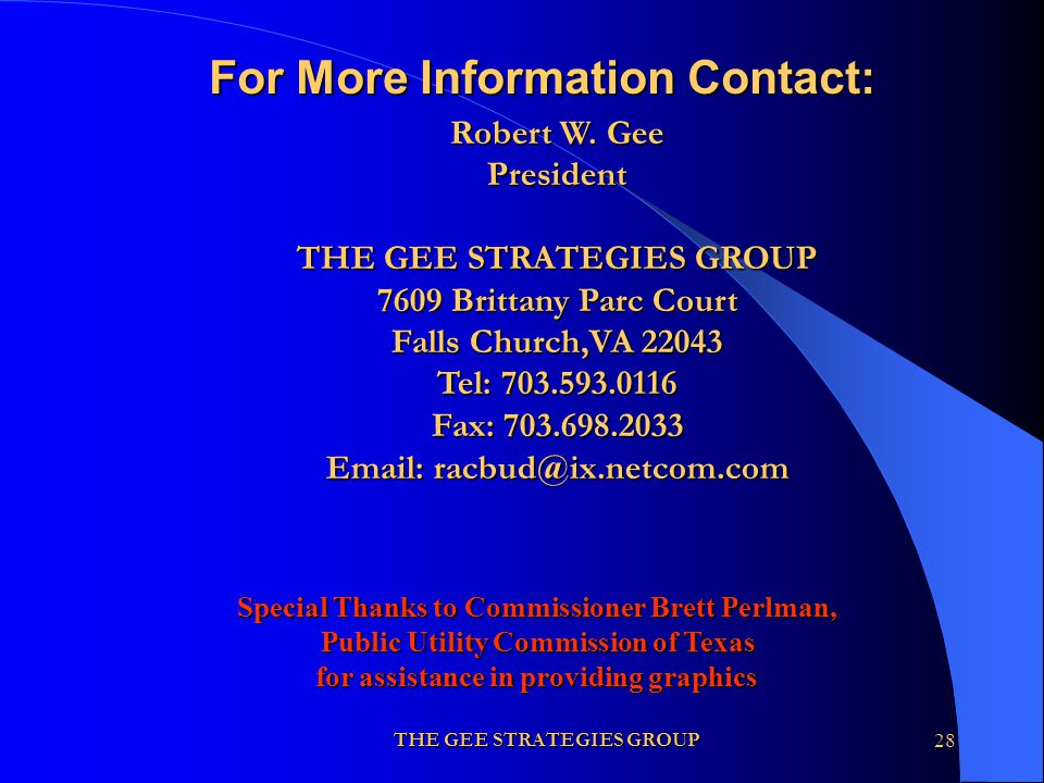 THE GEE STRATEGIES GROUP28 For More Information Contact: Robert W. Gee President THE GEE STRATEGIES GROUP 7609 Brittany Parc Court Falls Church,VA 220