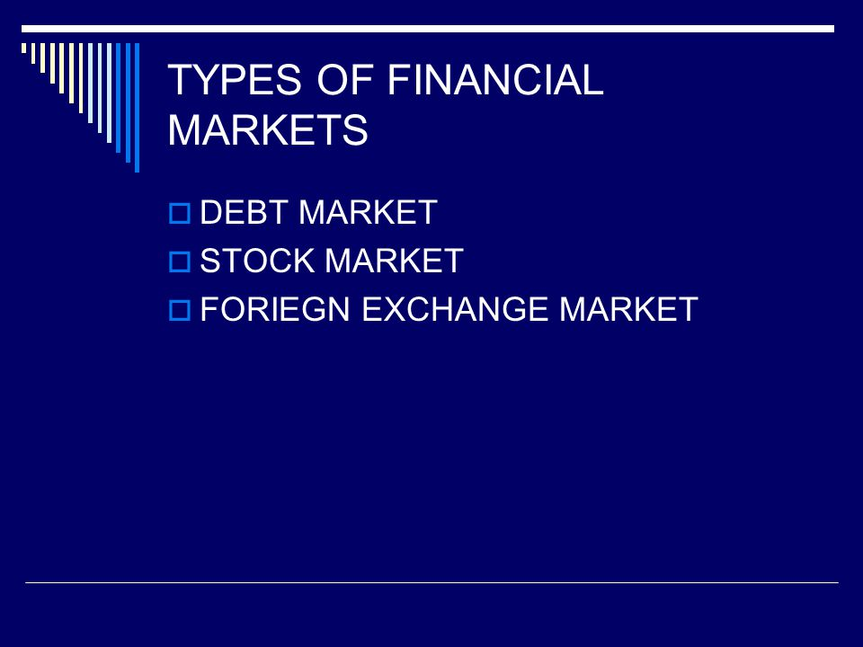 DEBT MARKETS and INTEREST RATES Debt Markets, also often referred to generally as the Bond Markets.
