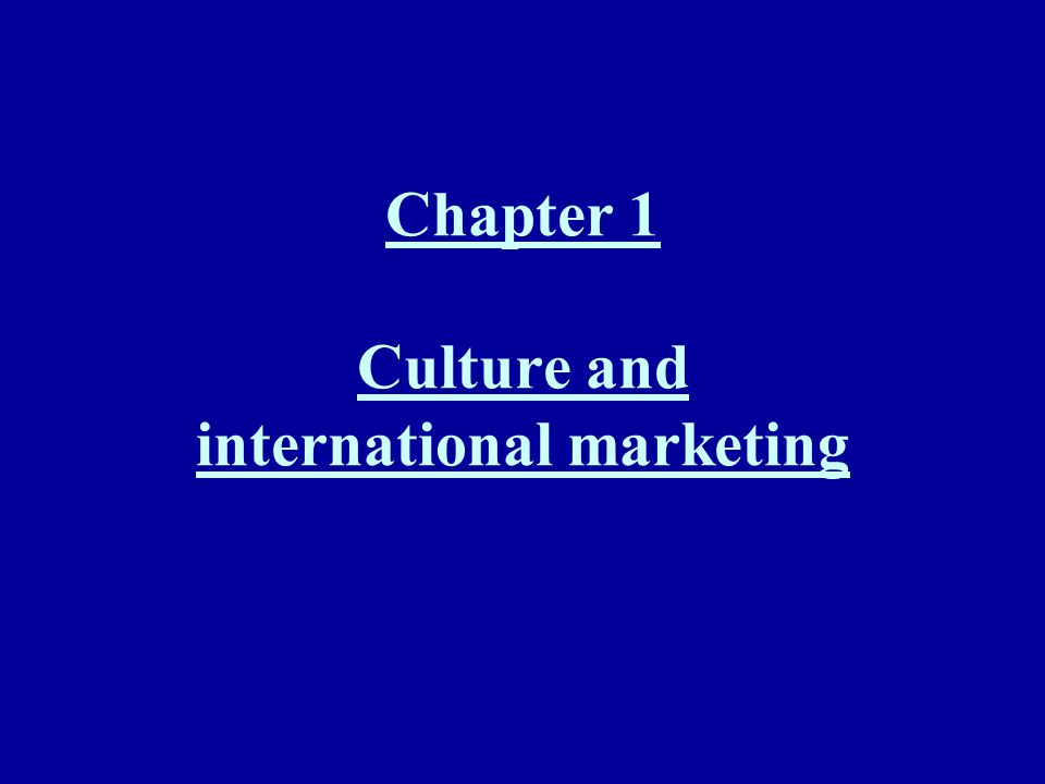 Chapter 1 Culture and international marketing