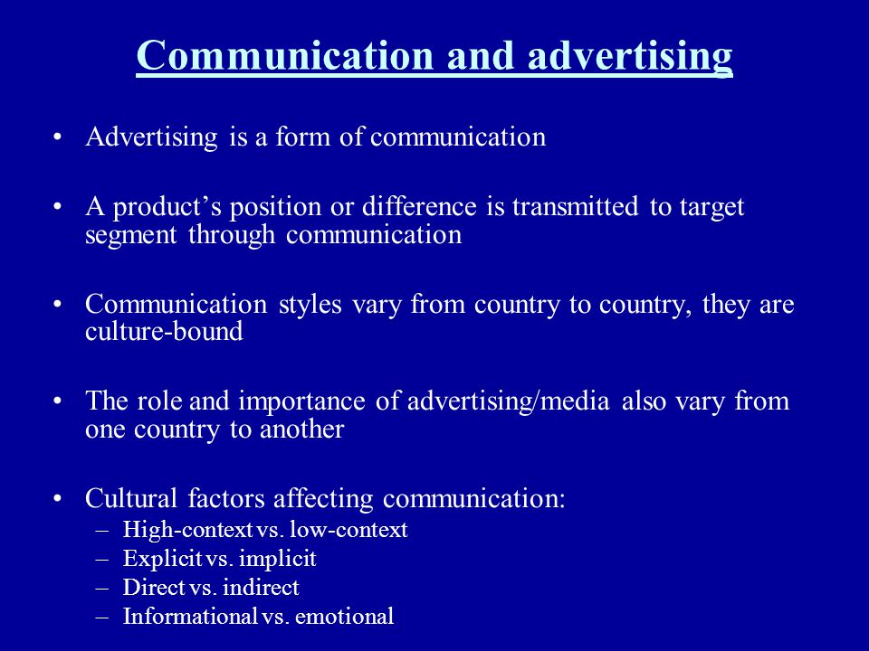 Communication and advertising Advertising is a form of communication A products position or difference is transmitted to target segment through commun