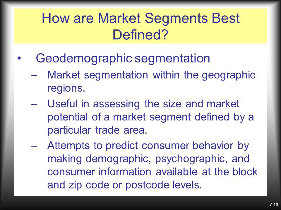 7-10 How are Market Segments Best Defined.