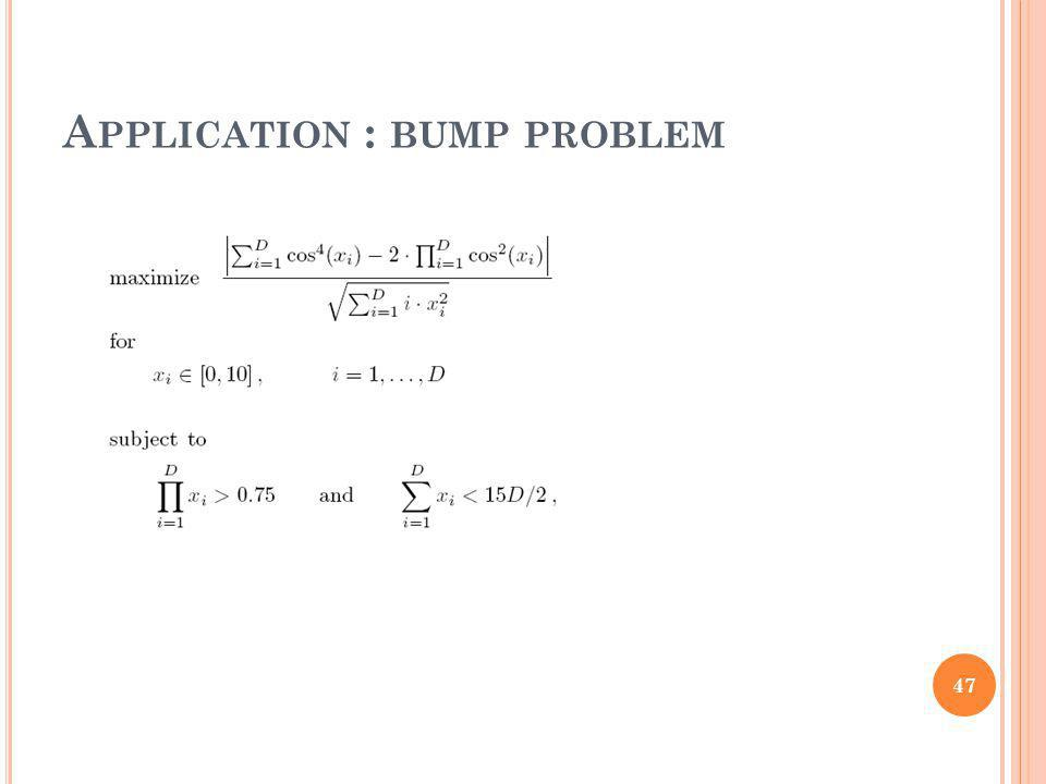 A PPLICATION : BUMP PROBLEM 47