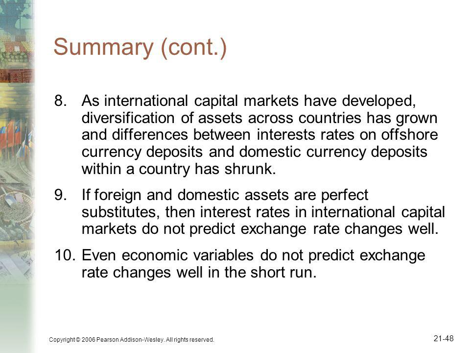 Copyright © 2006 Pearson Addison-Wesley. All rights reserved. 21-48 Summary (cont.) 8.As international capital markets have developed, diversification